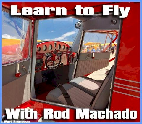 Rod Machado Flight Instruction Video and Courses