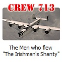A documentary about Crew 713 - The men who flew the B-24 Liberator, Irishman's Shanty